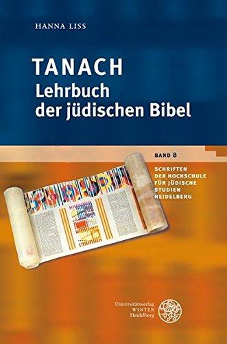 Tanach – Lehrbuch der jüdischen Bibel (Schriften der Hochschule für Jüdische Studien Heidelberg, Band 8)