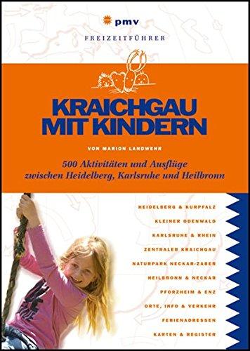 Kraichgau mit Kindern: 300 Aktivitäten und Ausflüge zwischen Heidelberg, Karlsruhe und Heilbronn (Freizeitführer mit Kindern)